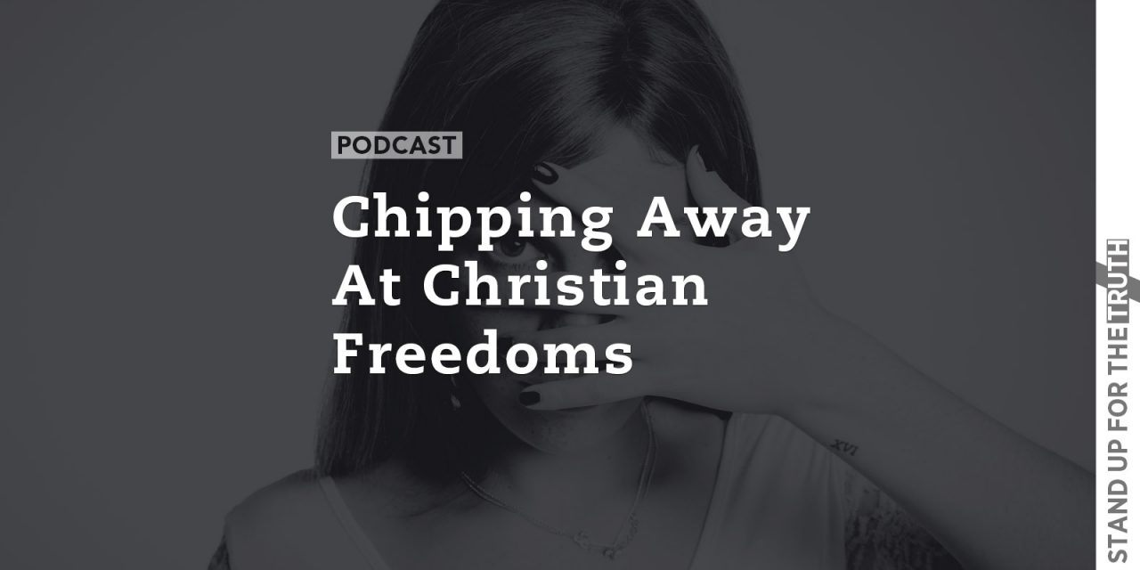 Chipping Away at Christian Freedoms