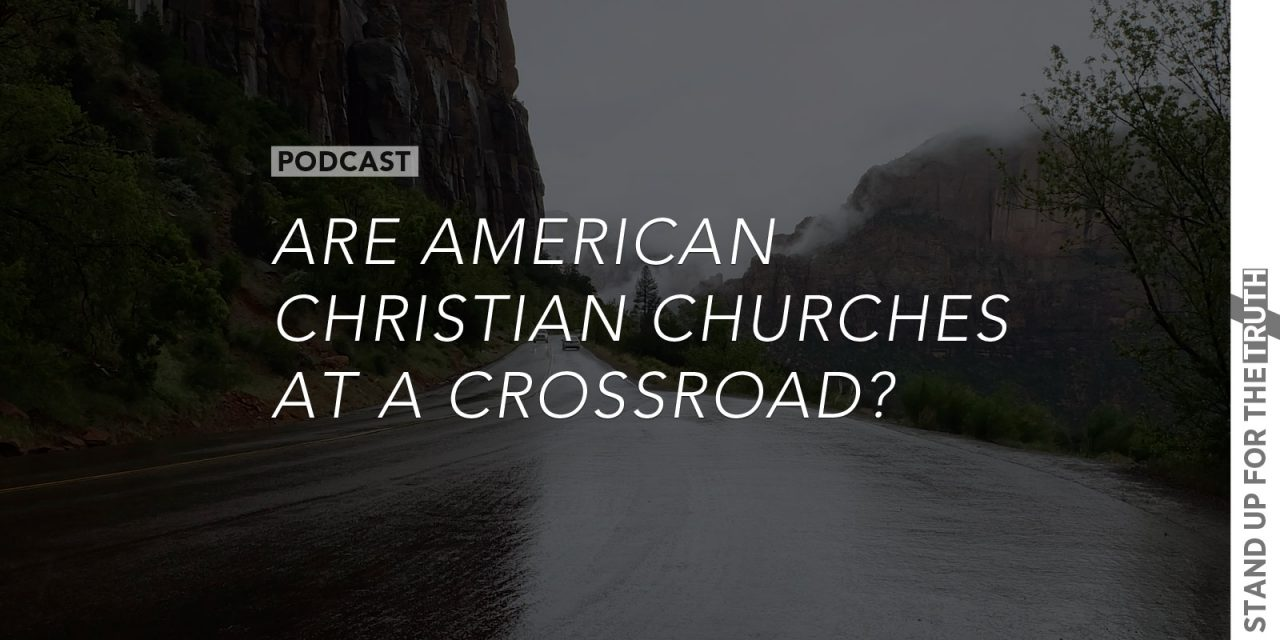 Are American Christian Churches at a Crossroad?