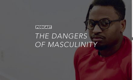 The Dangers of Masculinity