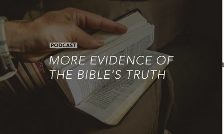 More Evidence of the Bible's Truth