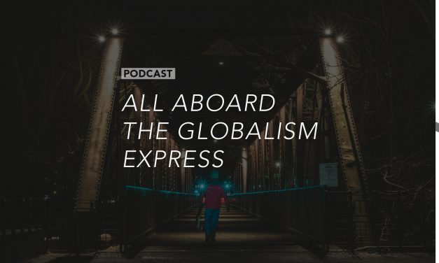 All Aboard the Globalism Express