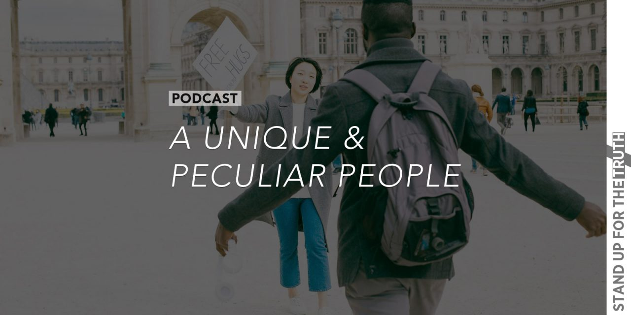 A Unique and Peculiar People