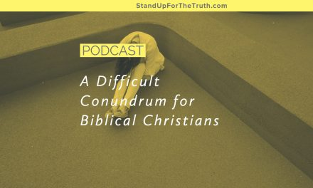 A Difficult Conundrum for Biblical Christians