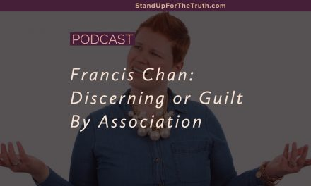 Francis Chan: Discerning or Guilty by Association?