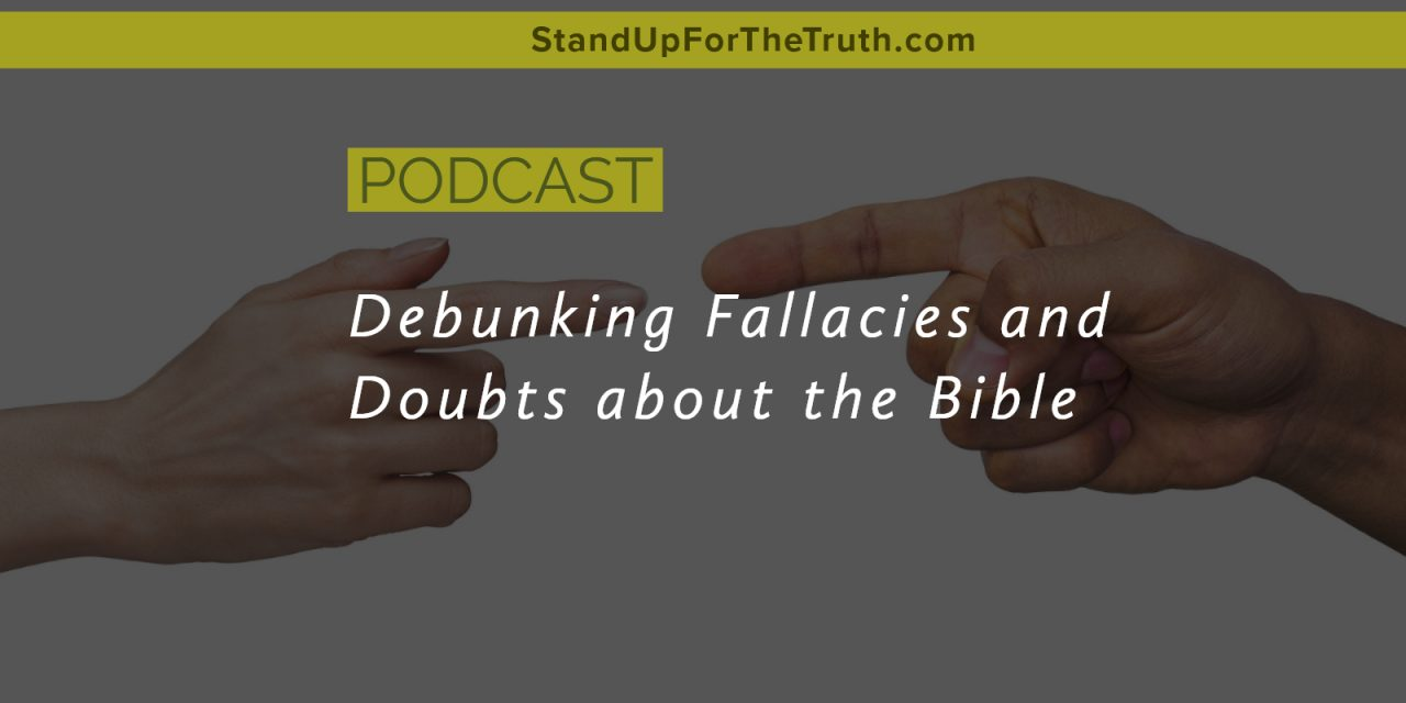 Debunking Fallacies and Doubts about the Bible