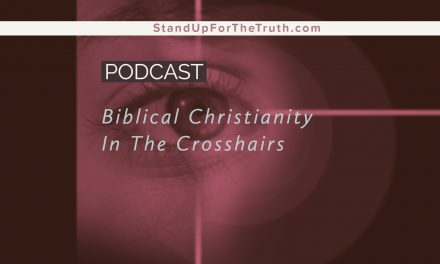 Biblical Christianity in the Crosshairs