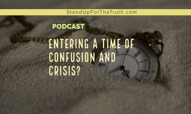 Entering a Time of Confusion and Crisis?
