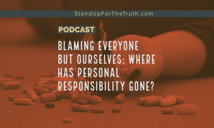 Blaming Everyone but Ourselves: Where has Personal Responsibility Gone?
