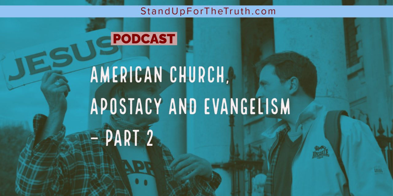 American Church, Apostacy and Evangelism – Part 2