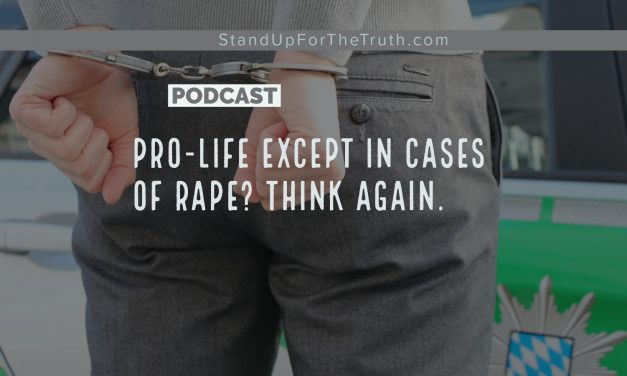 Pro-Life Except in Cases of Rape? Think Again.