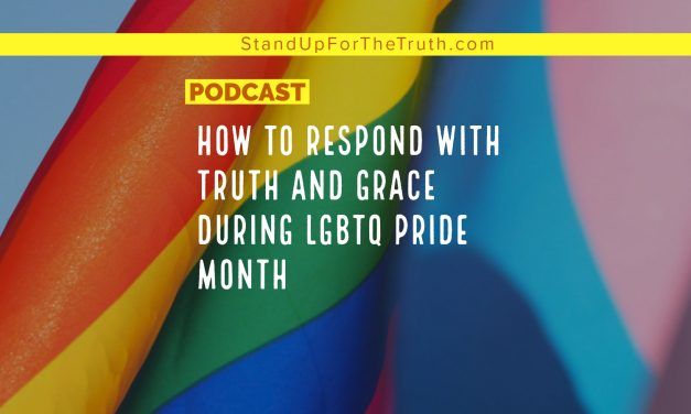 How to Respond with Truth and Grace During LGBTQ Pride Month