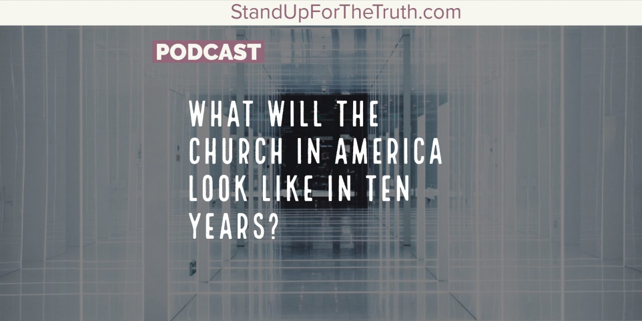 What Will the Church in America Look like in Ten Years?
