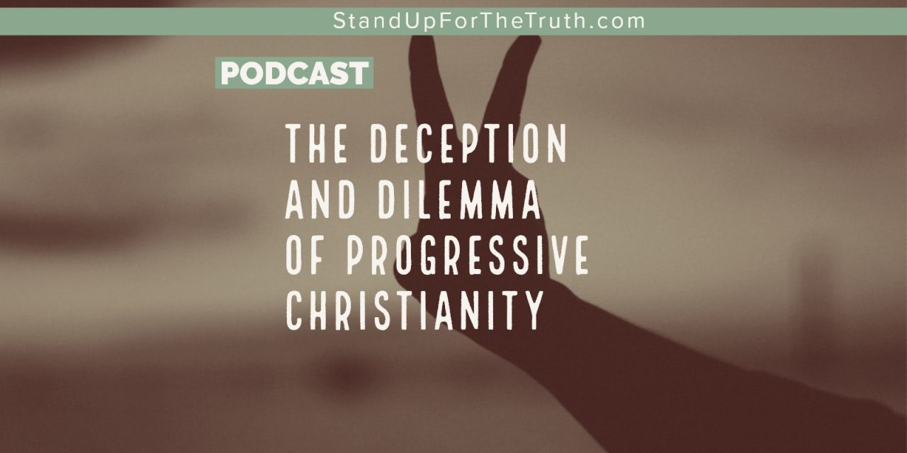 The Deception and Dilemma of Progressive Christianity
