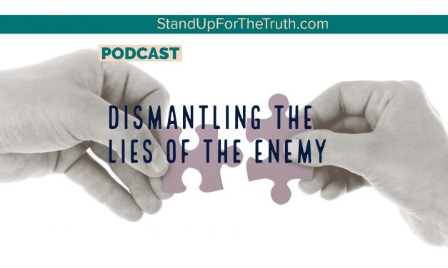 Dismantling the Lies of the Enemy