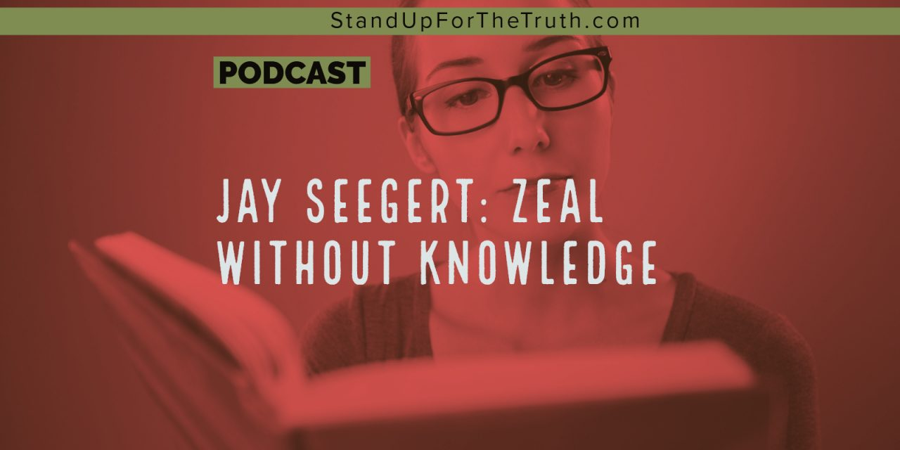 Jay Seegert: Zeal without Knowledge