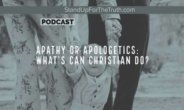 Apathy or Apologetics: What Can Christians Do?