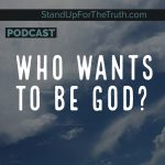 Who Wants to be God?