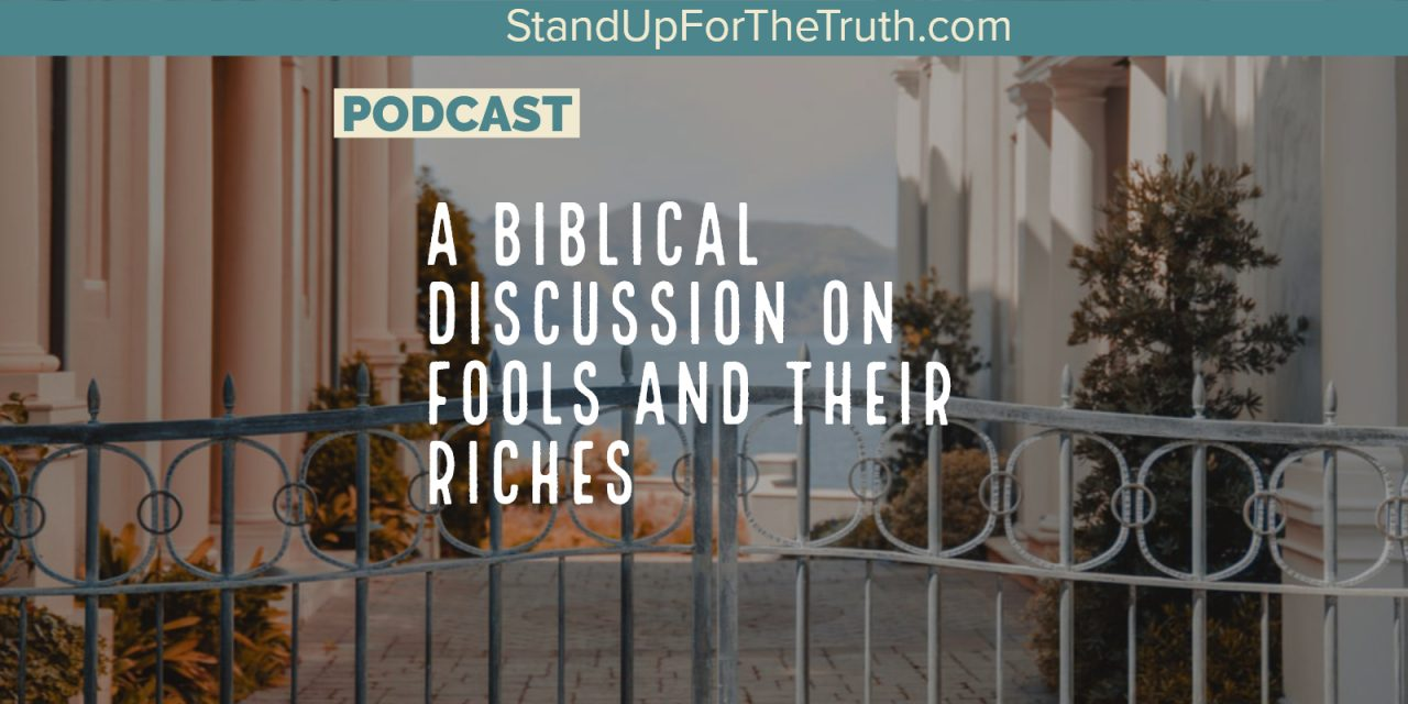 A Biblical Discussion on Fools and Their Riches
