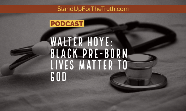 Walter Hoye: Black Pre-Born Lives Matter to God