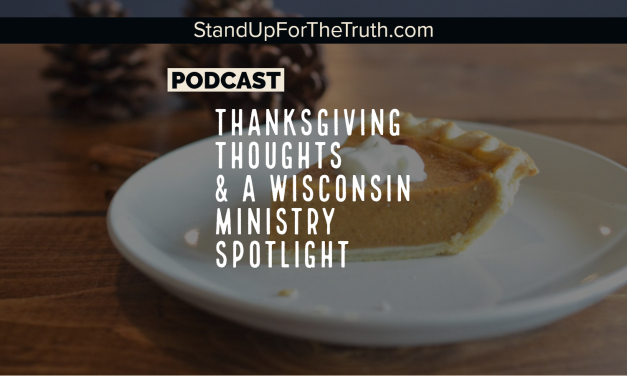 Thanksgiving Thoughts & Wisconsin Ministry Spotlight