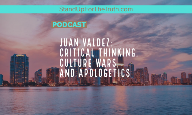 Juan Valdez: Critical Thinking, Culture Wars, and Apologetics