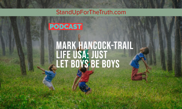 Mark Hancock, Trail Life USA: Just Let Boys Be Boys