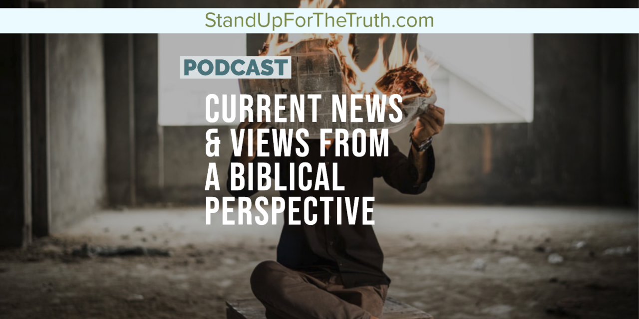 Current News & Views from a Biblical Perspective
