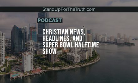 Christian News, Headlines, & the Super Bowl Halftime Show