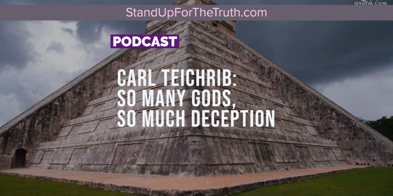 Carl Teichrib: So Many Gods, so Much Deception