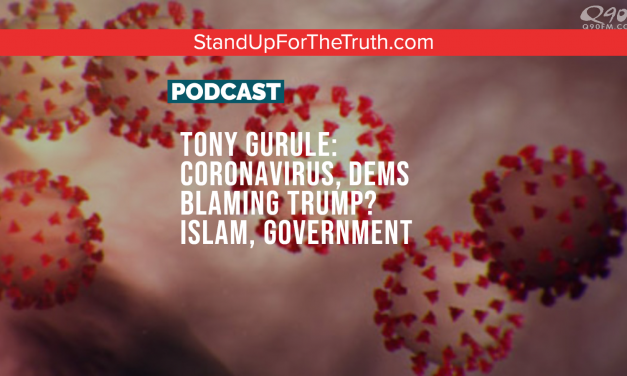 Tony Gurule: Coronavirus, Dems Blaming Trump? Islam, Government