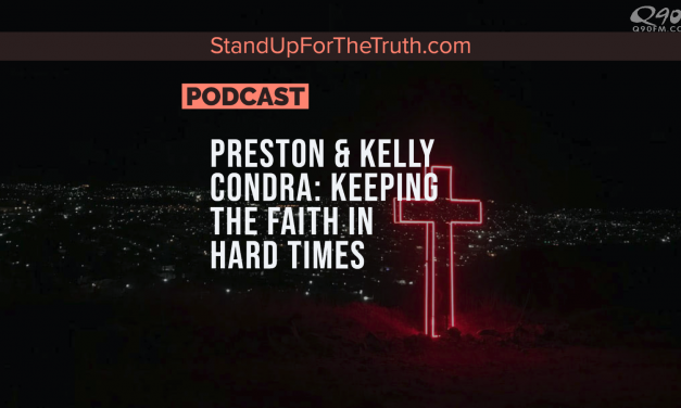 Preston & Kelly Condra: Keeping the Faith in Hard Times