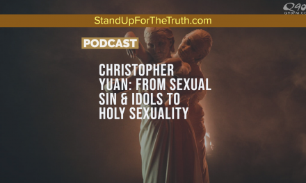Christopher Yuan: From Sexual Sin & Idols to Holy Sexuality