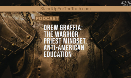Drew Graffia: The Warrior Priest Mindset; Anti-American Education