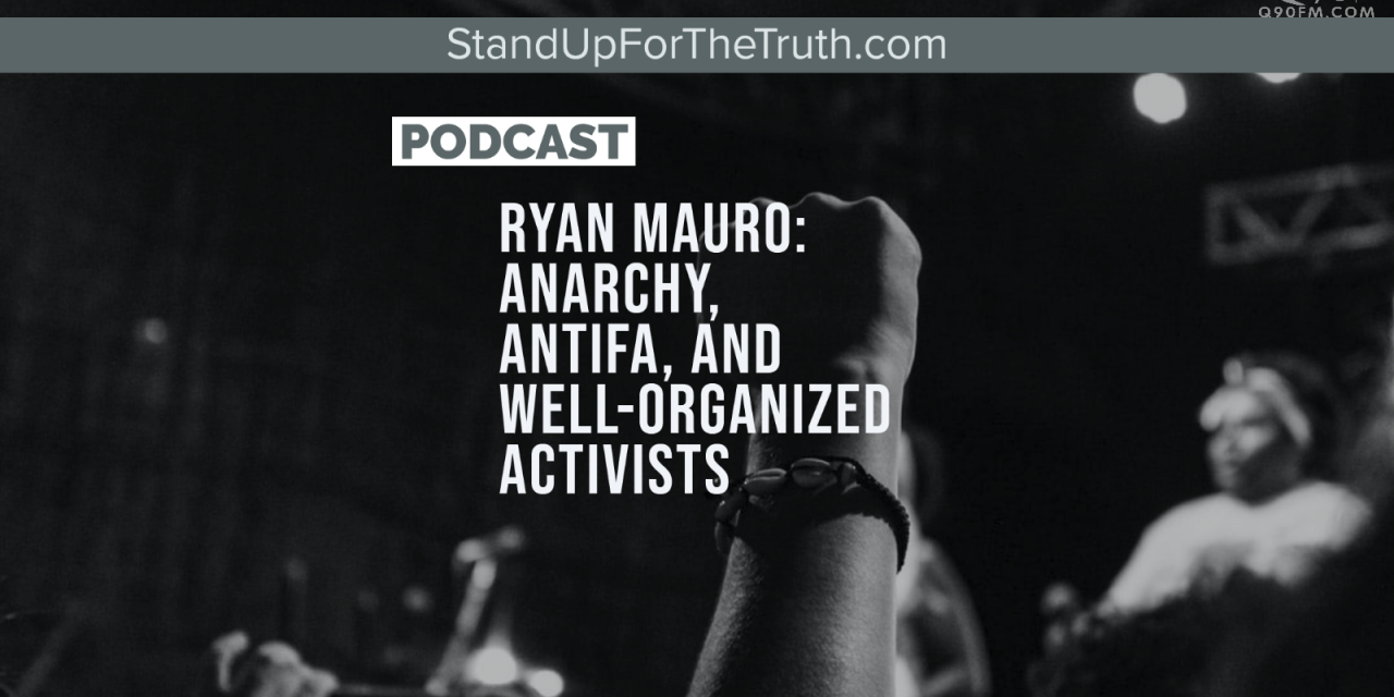 Ryan Mauro: Anarchy, ANTIFA, and Marxism in America