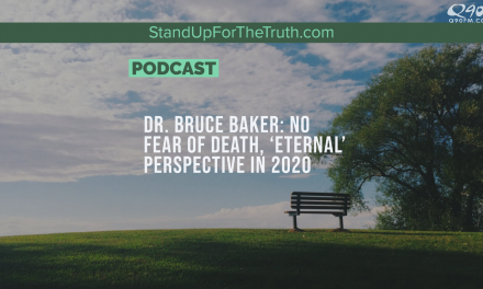 Dr. Bruce Baker: No Fear of Death, 'Eternal' Perspective in 2020