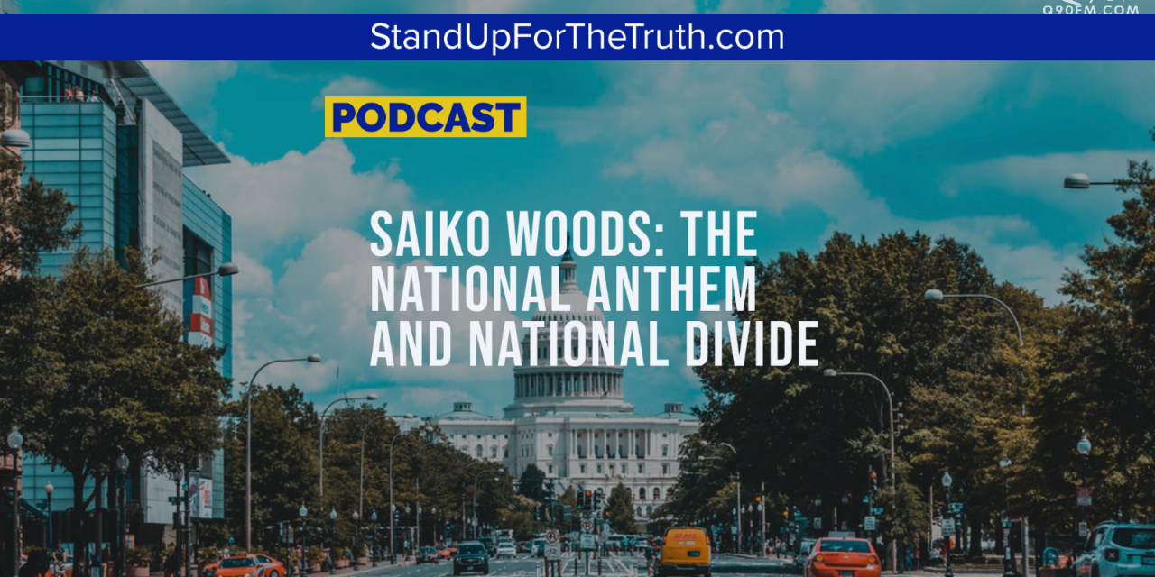 Saiko Woods: The National Anthem and our National Divide
