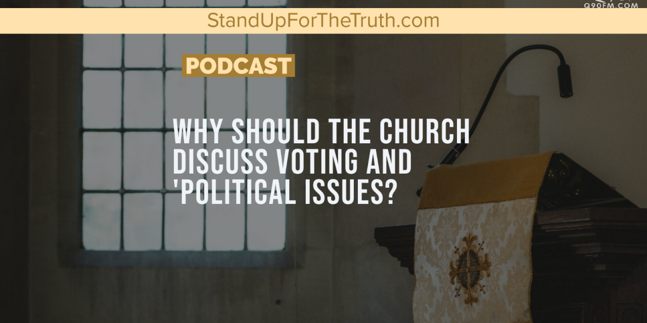 """Why Should Christians Discuss Voting and """"Political"""" Issues?"""
