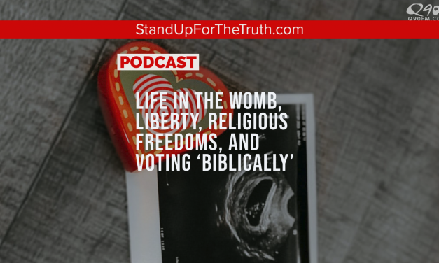 Life in the Womb, Liberty, Religious Freedoms, and Voting Biblically