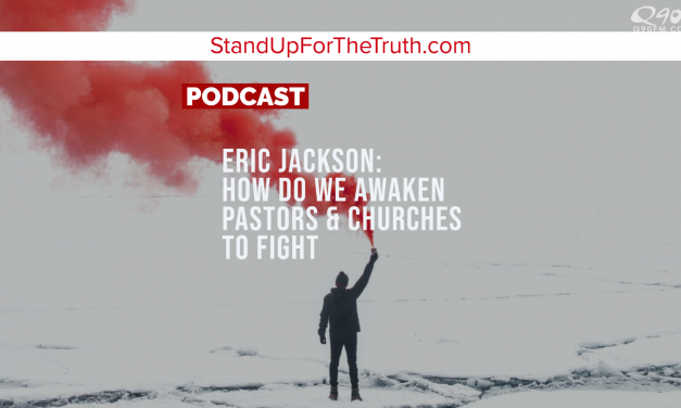 Eric Jackson: How Do We Awaken Pastors & Churches to Fight