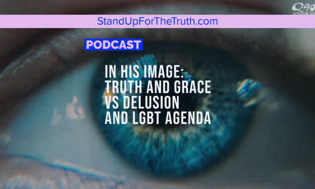 In His Image: Truth & Grace vs Delusion & LGBT Agenda