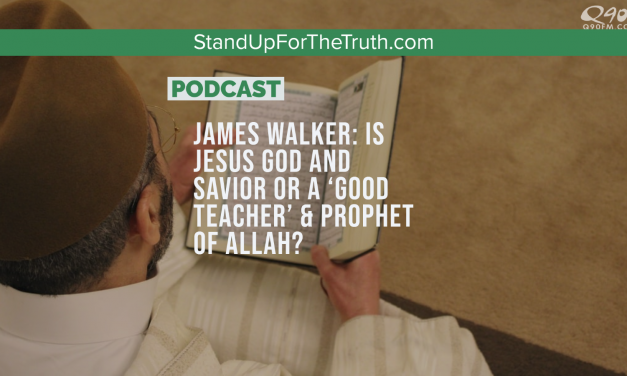 James Walker: Is Jesus God and Savior or a 'Good teacher' & Prophet of Allah?