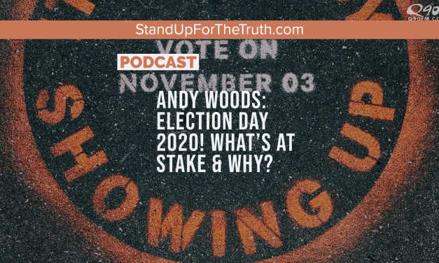 Andy Woods: Election Day 2020! What's At Stake & Why?