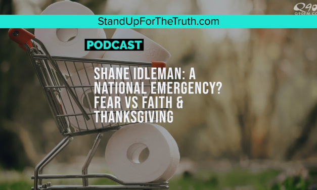 Shane Idleman: A National Emergency? Fear Vs Faith