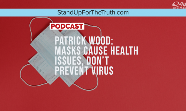 Patrick Wood: Masks Do More Harm Than Good; Study, Testimonies