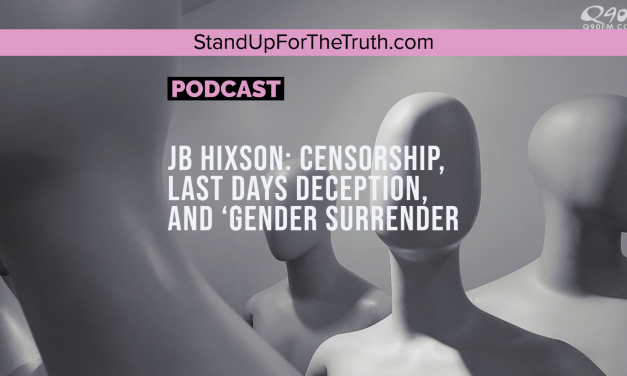 JB Hixson: Censorship, Last Days Deception, and 'Gender Surrender'