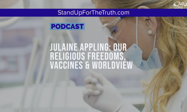 Julaine Appling: Our Religious Freedoms, Vaccines & Worldview