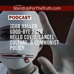 John Haller: Good-Bye 2020, Hello Covid, Cancel Culture, & Communist Policy