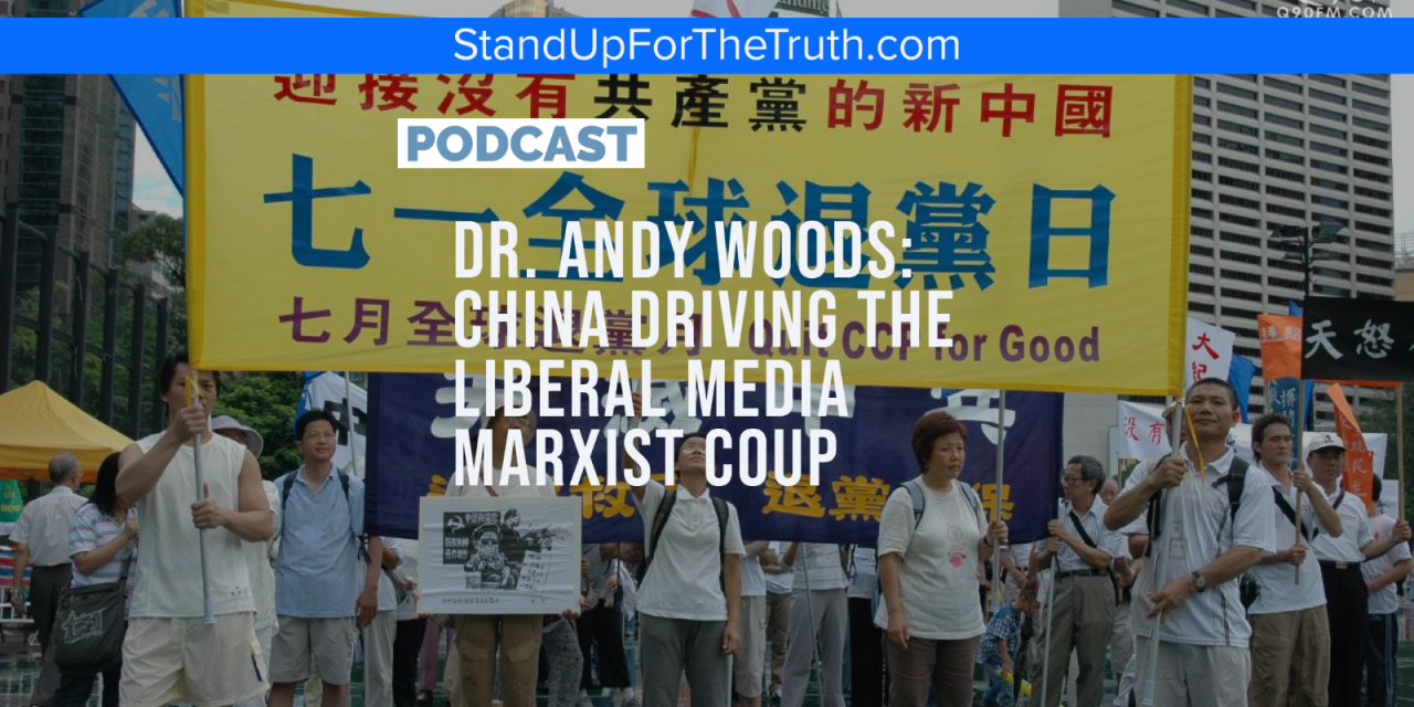 Andy Woods: China Driving the Liberal Media Marxist Coup