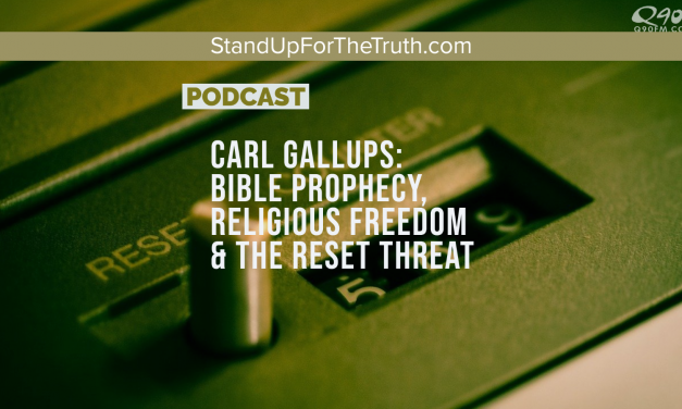 Carl Gallups: Bible Prophecy, Religious Freedom & the Reset Threat