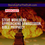 Steve Wohlberg: Approaching Armageddon, Bible Prophecy